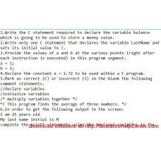 Write the C statement required to declare the variable balance