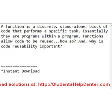 A function is a discrete stand-alone block of code