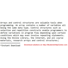 Arrays and control structures are valuable tools when programming