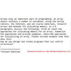 Arrays play an important part of programming
